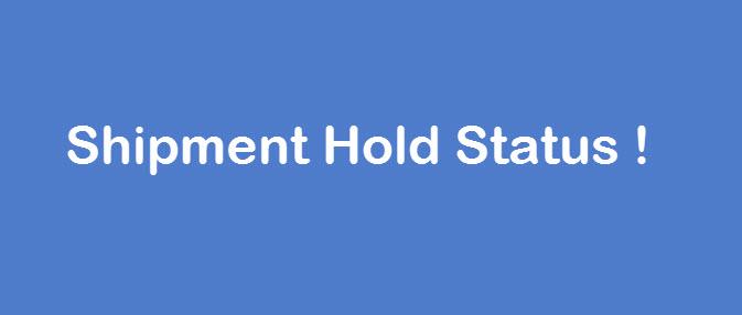 Shipment Hold Status